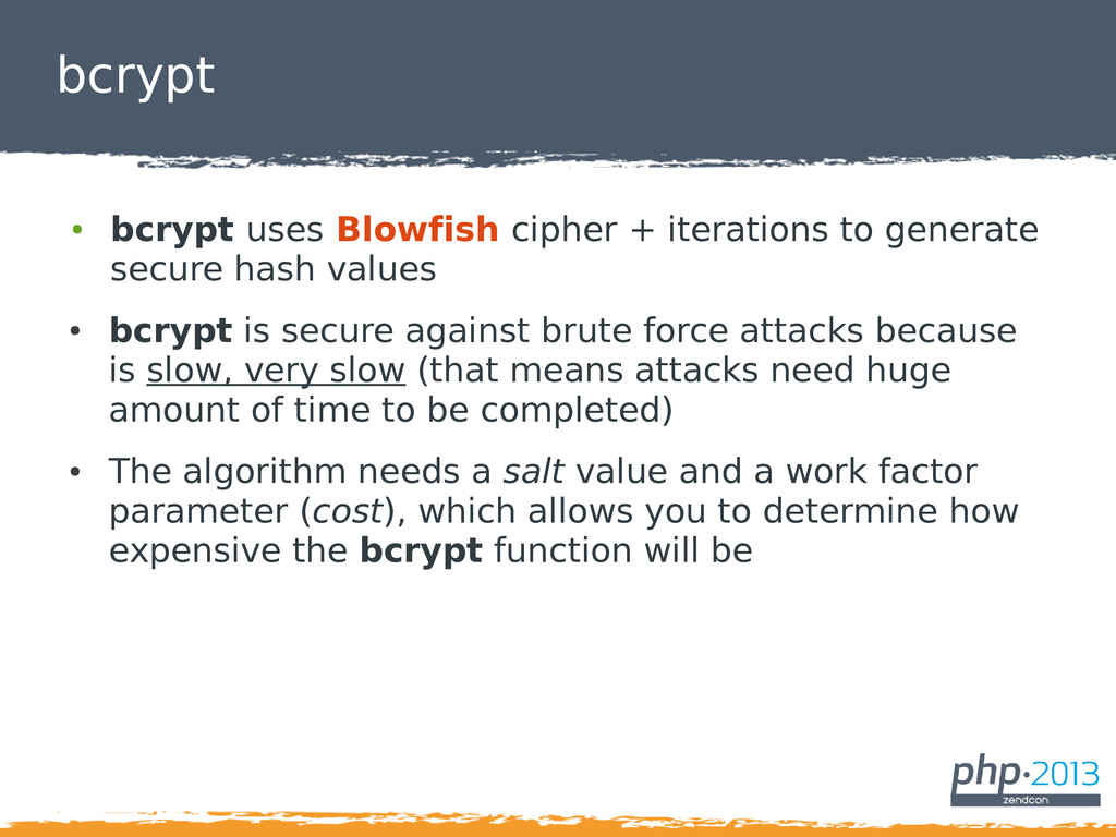 bcrypt ● bcrypt uses Blowfish cipher + iteratio...