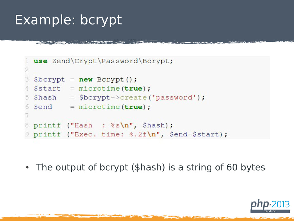 Example: bcrypt ● The output of bcrypt ($hash) ...
