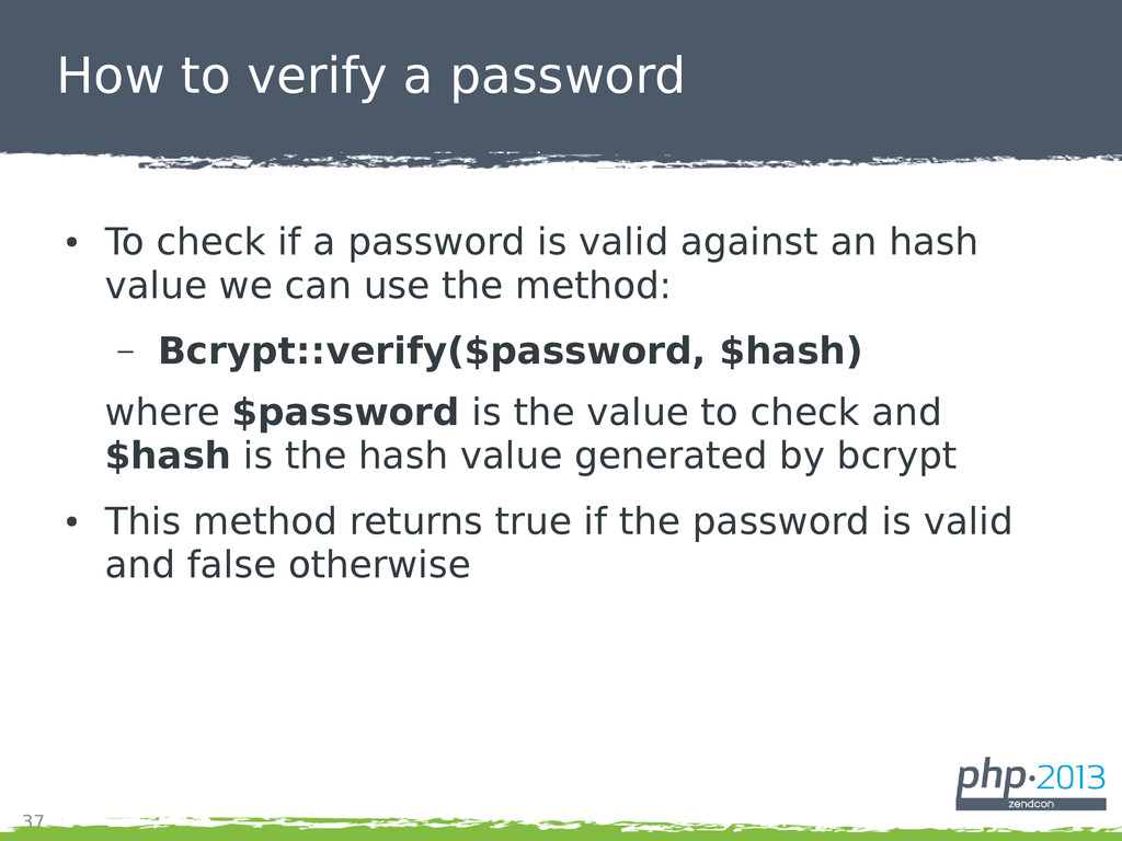 37 How to verify a password ● To check if a pas...