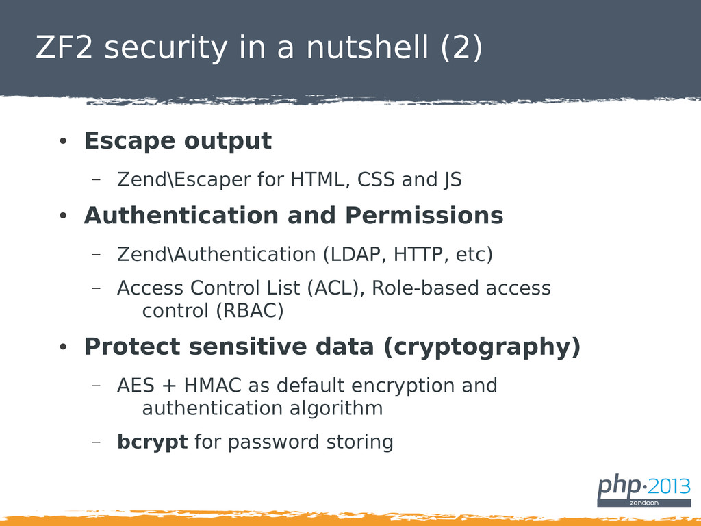 ZF2 security in a nutshell (2) ● Escape output ...
