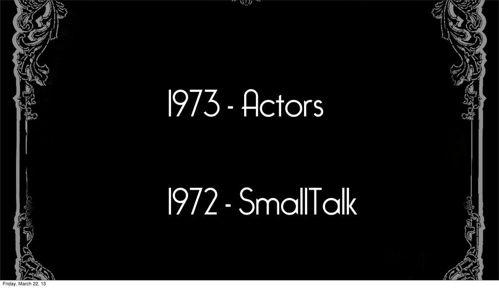 1973 - Actors 1972 - SmallTalk Friday, March 22...