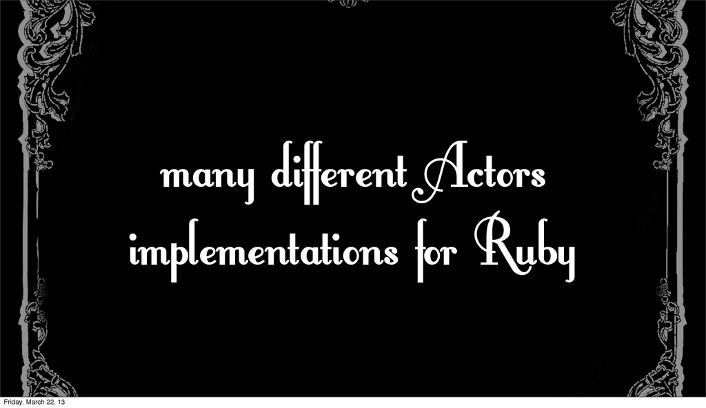 many different Actors implementations for Ruby ...