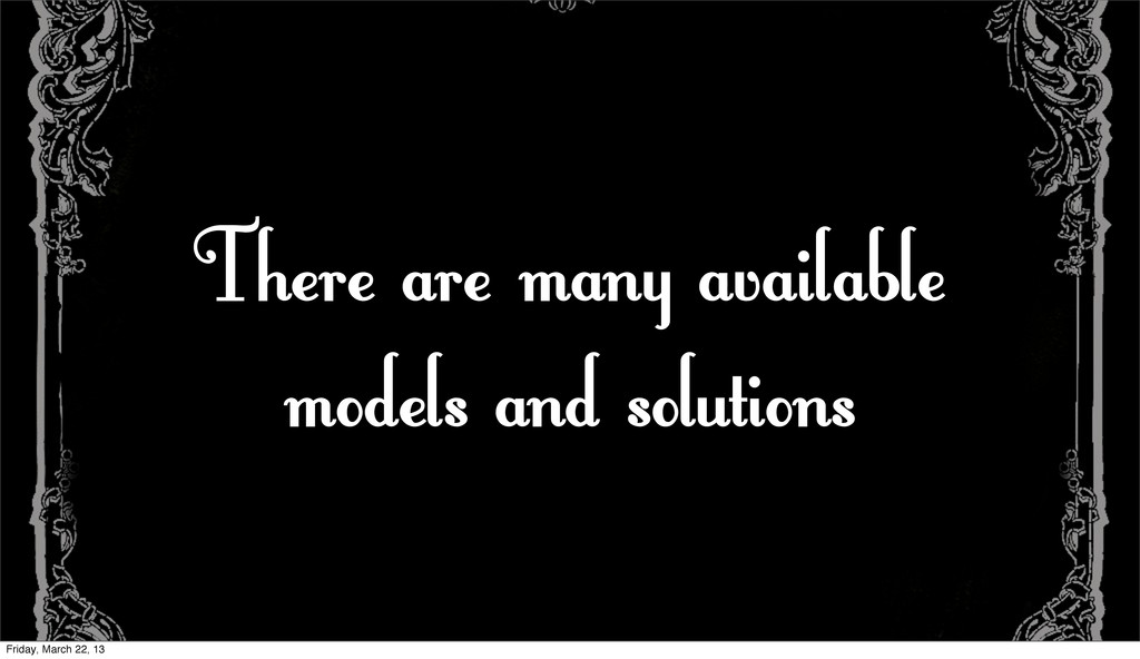 There are many available models and solutions F...