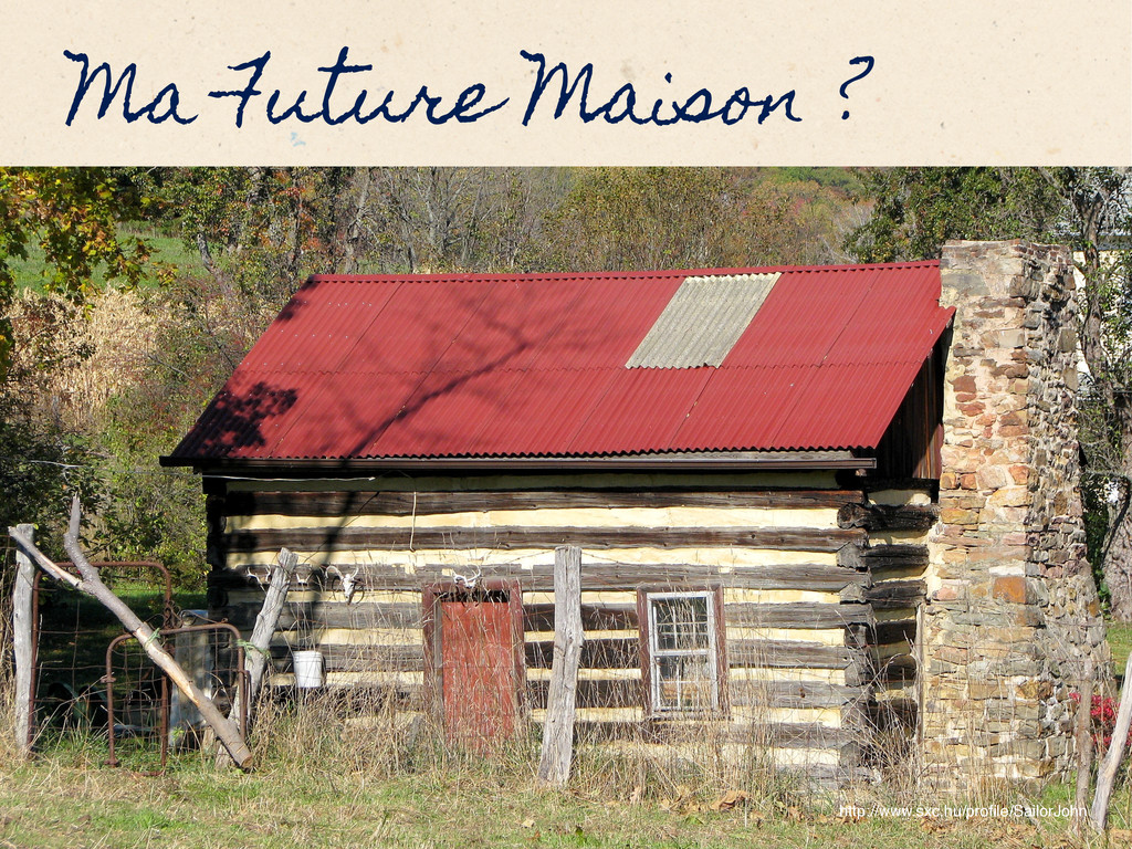 Ma Future Maison ? http://www.sxc.hu/profile/Sai...