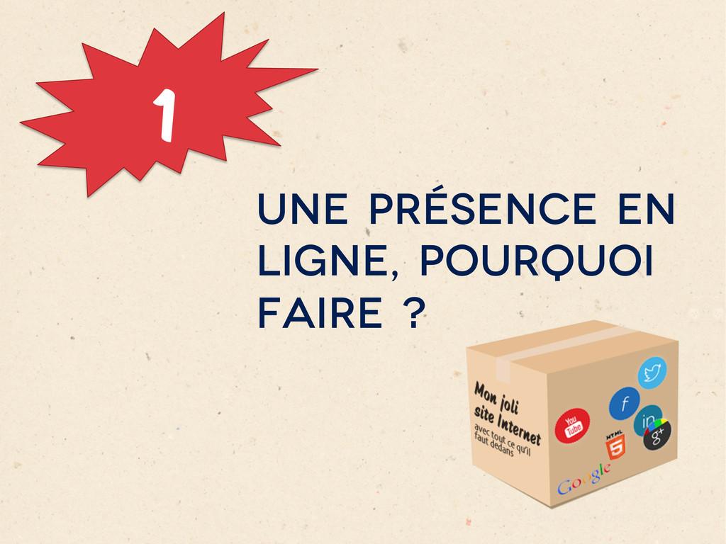 1 UNE PRÉSENCE EN LIGNE, POURQUOI FAIRE ? flick...