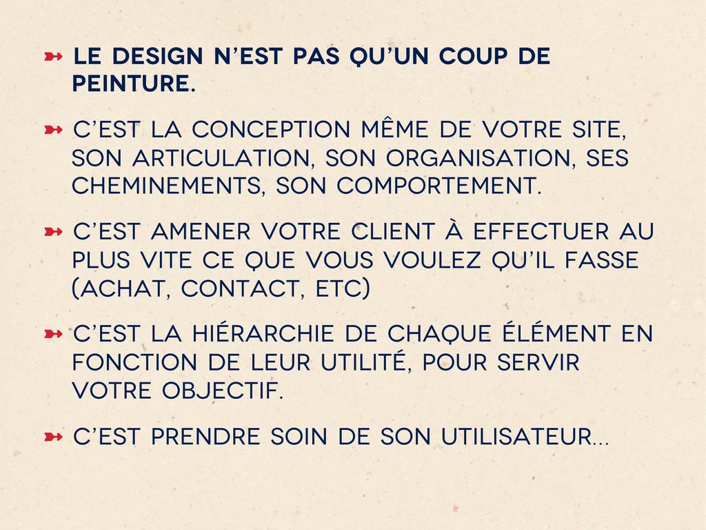 ➼ Le design n'est pas qu'un coup de peinture. ...