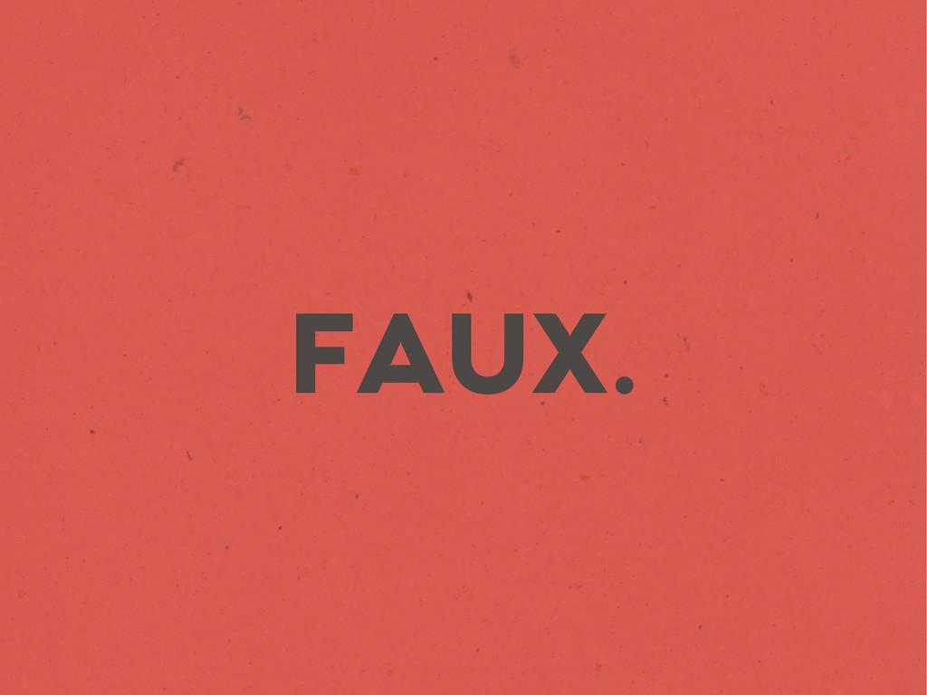 FAUX.