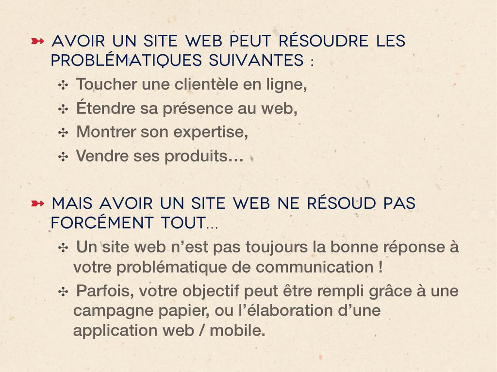 ➼ Avoir un site web peut résoudre les probléma...