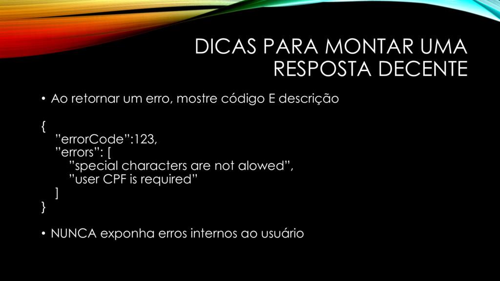 DICAS PARA MONTAR UMA RESPOSTA DECENTE • Ao ret...