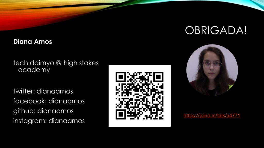 OBRIGADA! Diana Arnos tech daimyo @ high stakes...