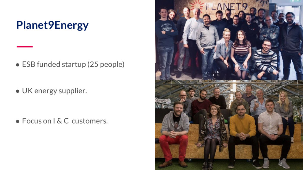 Planet9Energy ● ESB funded startup (25 people) ...