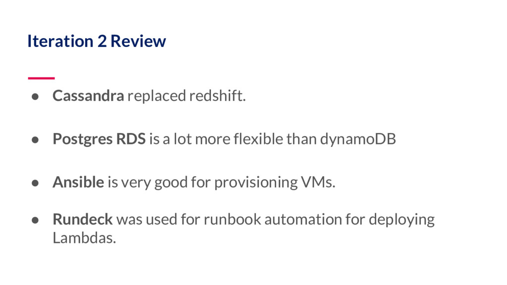 Iteration 2 Review ● Cassandra replaced redshif...