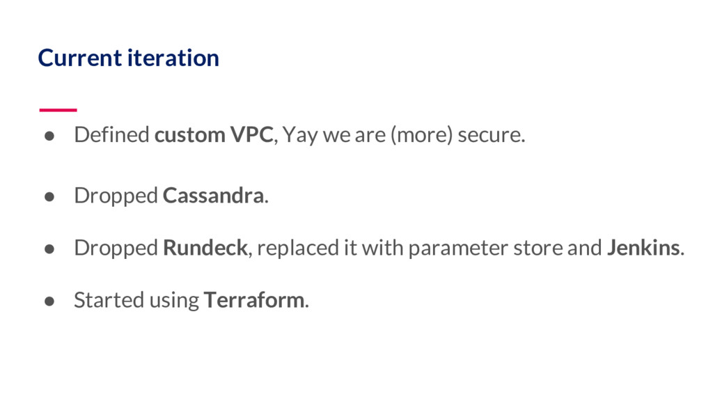 Current iteration ● Defined custom VPC, Yay we ...