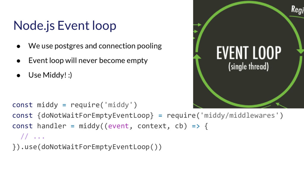 Node.js Event loop ● We use postgres and connec...