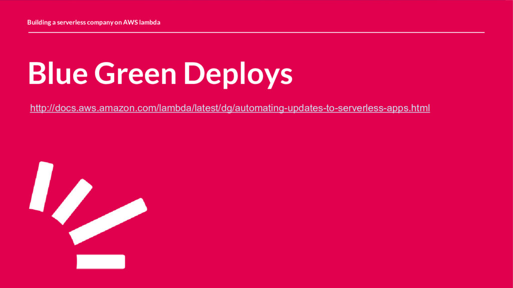 Blue Green Deploys Building a serverless compan...