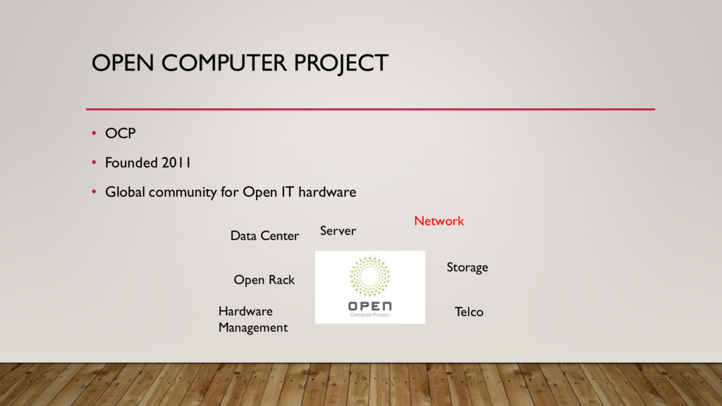 OPEN COMPUTER PROJECT • OCP • Founded 2011 • Gl...