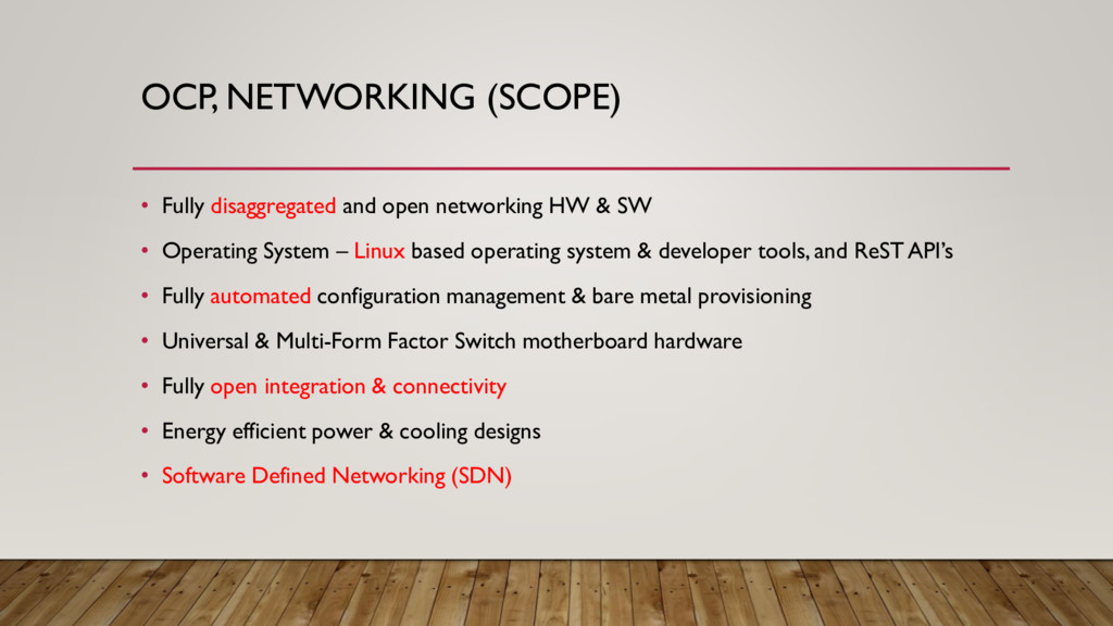 OCP, NETWORKING (SCOPE) • Fully disaggregated a...