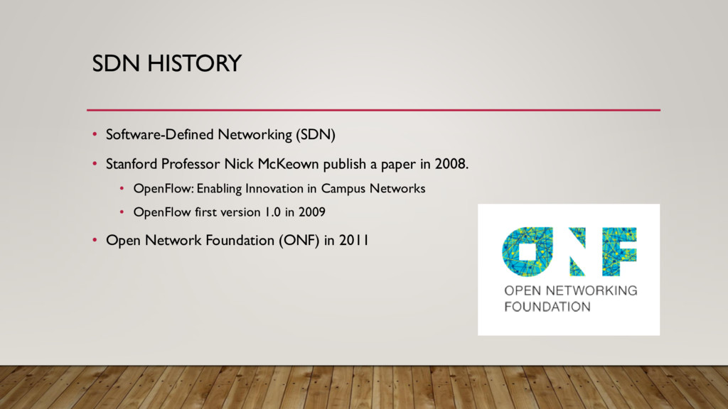 SDN HISTORY • Software-Defined Networking (SDN)...