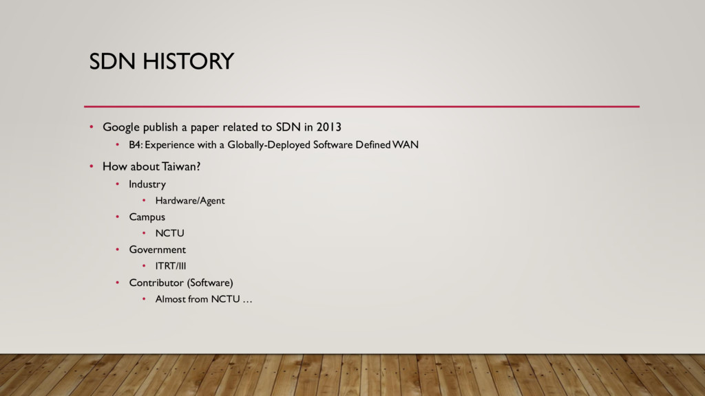 SDN HISTORY • Google publish a paper related to...