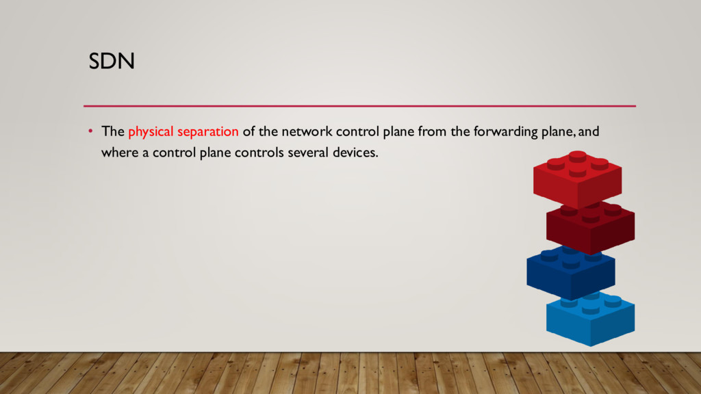 SDN • The physical separation of the network co...