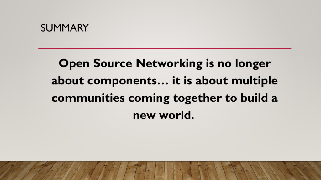 SUMMARY Open Source Networking is no longer abo...