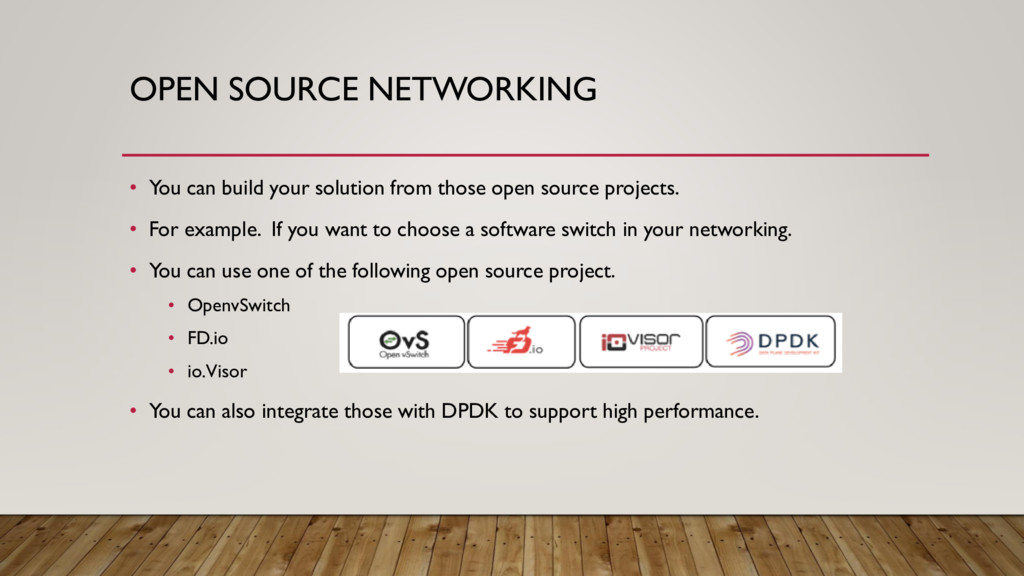 OPEN SOURCE NETWORKING • You can build your sol...