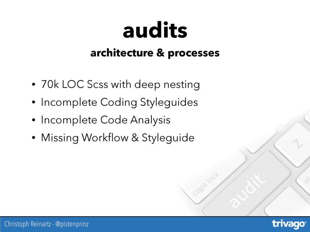 • 70k LOC Scss with deep nesting • Incomplete C...