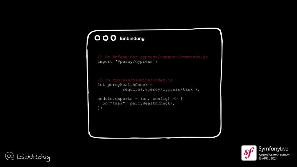 Einbindung // Am Anfang der cypress/support/com...