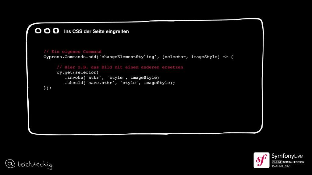 // Ein eigenes Command Cypress.Commands.add('ch...