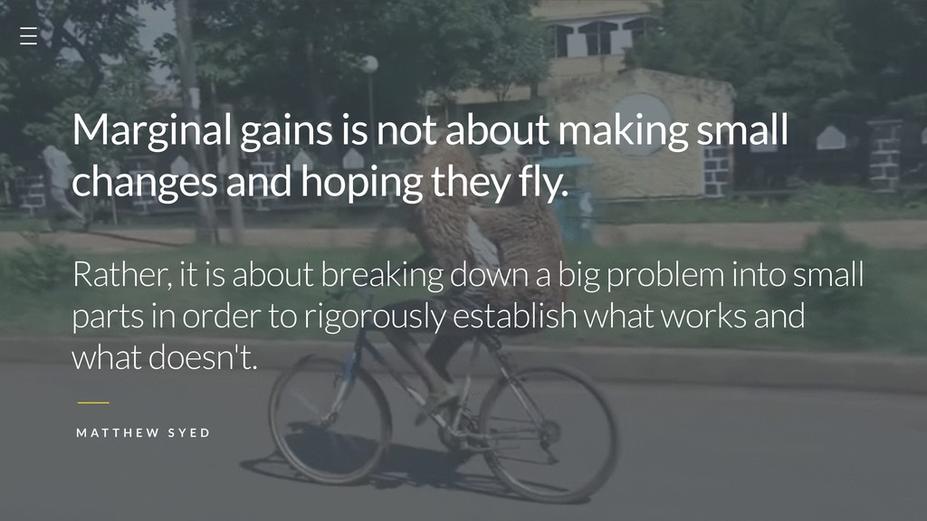 Marginal gains is not about making small  chan...
