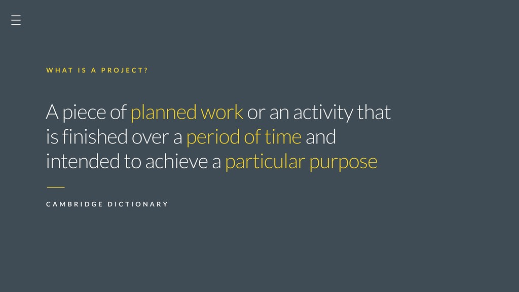 A piece of planned work or an activity that is ...