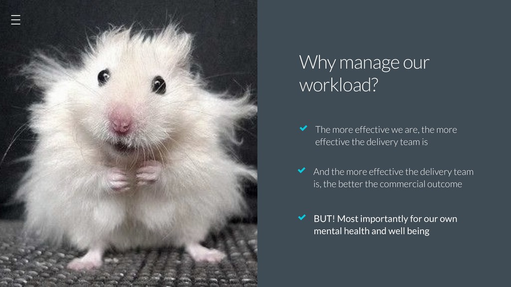"""Why manage our workload? """" The more effective w..."""