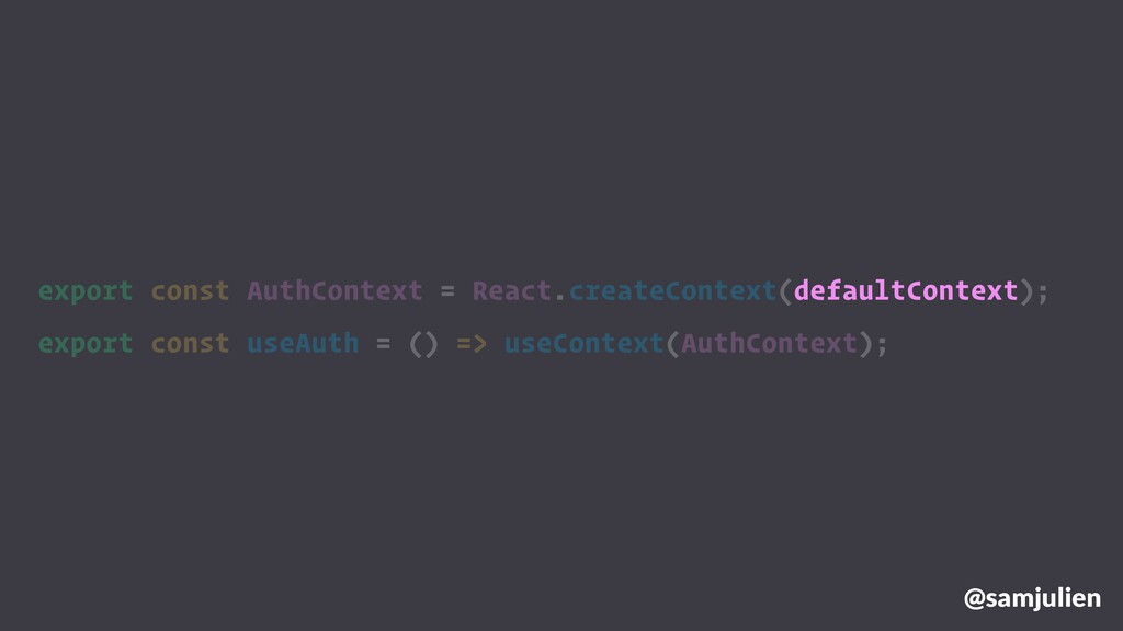 @samjulien export const AuthContext = React.cre...