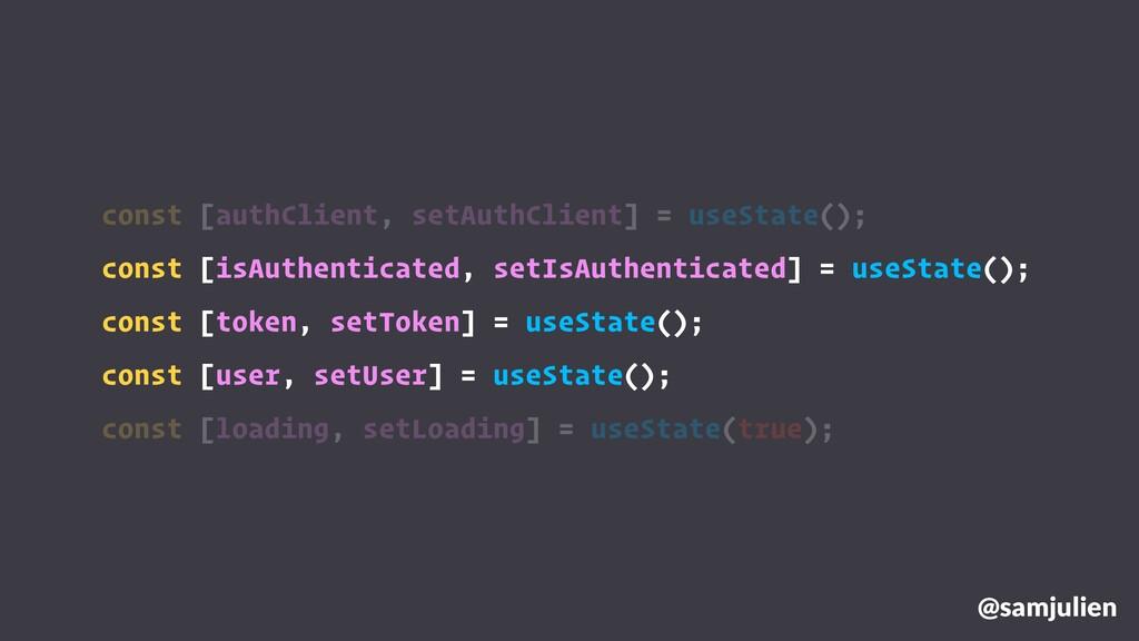 @samjulien const [authClient, setAuthClient] = ...