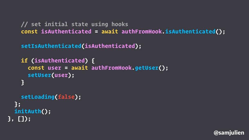 @samjulien // set initial state using hooks con...