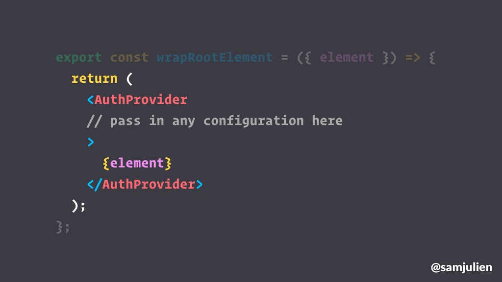 export const wrapRootElement = ({ element }) =>...