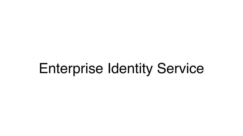 Enterprise Identity Service