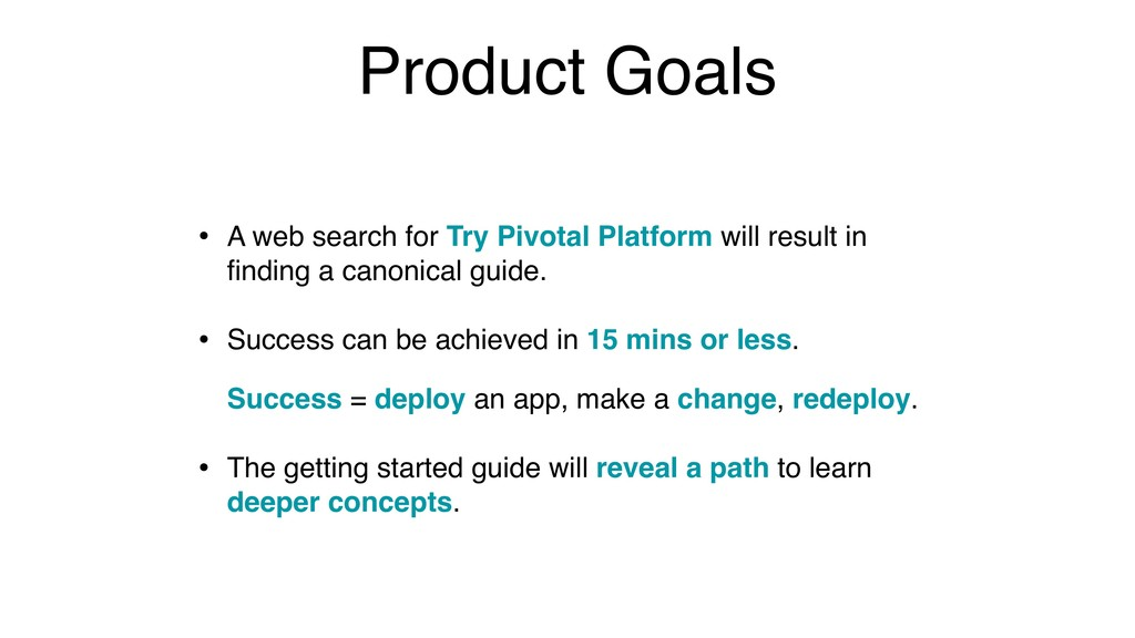 Product Goals • A web search for Try Pivotal Pl...