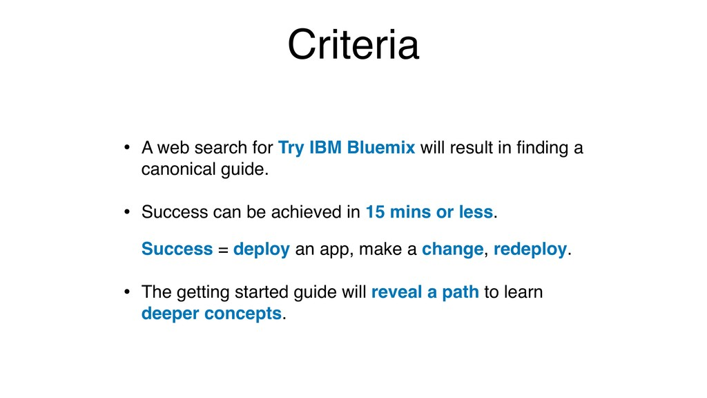 Criteria • A web search for Try IBM Bluemix wil...