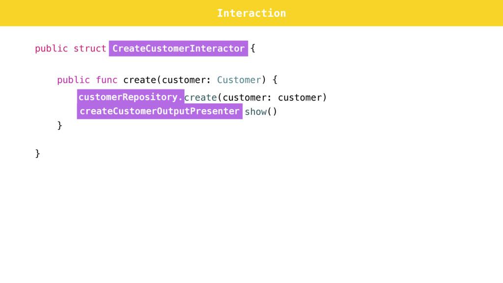 public struct CreateCustomerInteractor { public...