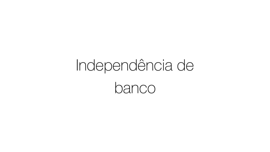Independência de banco