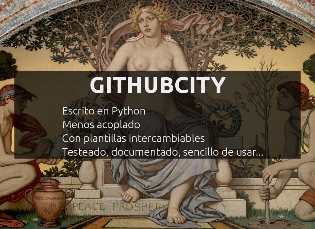 GITHUBCITY Escrito en Python Menos acoplado Con...