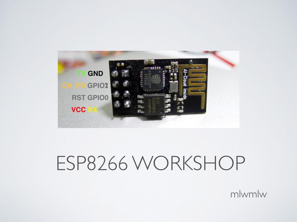 ESP8266 WORKSHOP mlwmlw 2