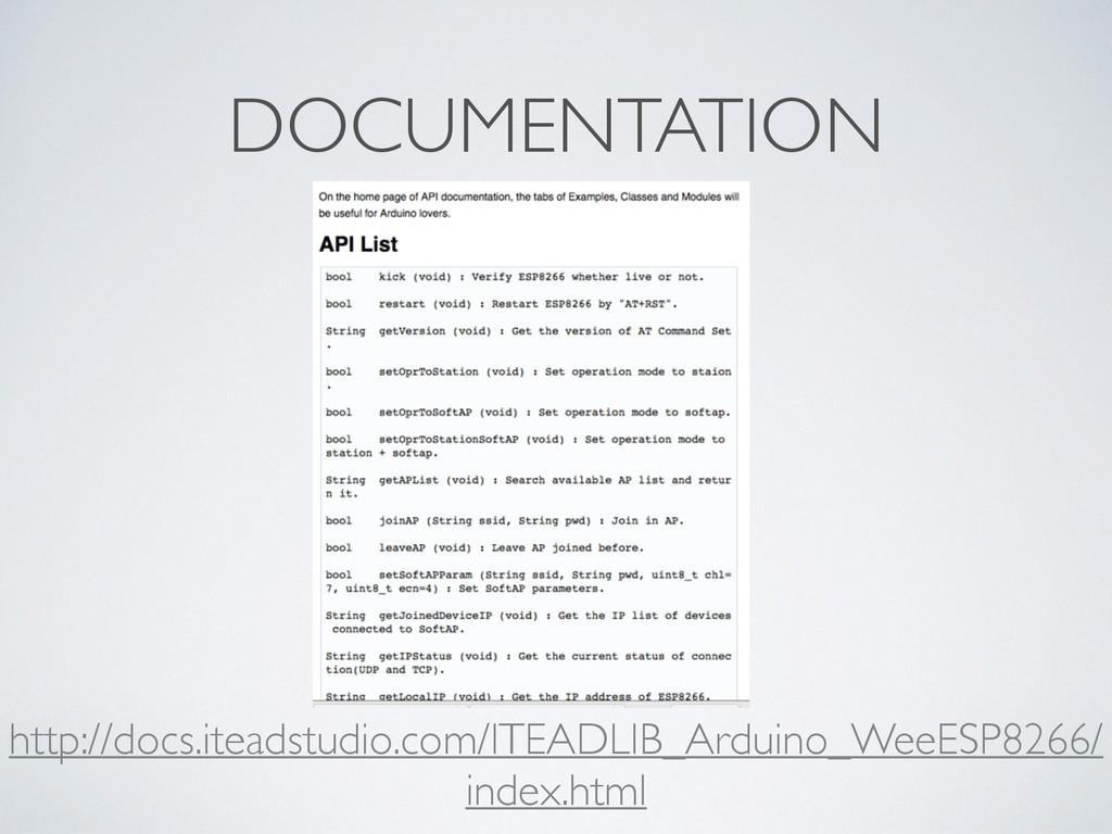 DOCUMENTATION http://docs.iteadstudio.com/ITEAD...