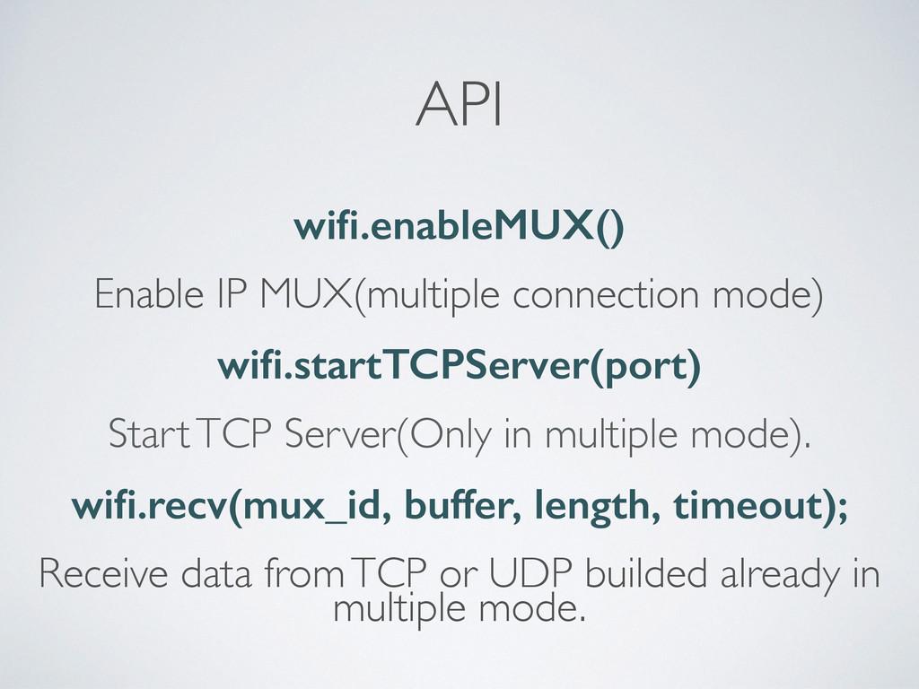 API wifi.enableMUX() Enable IP MUX(multiple conn...