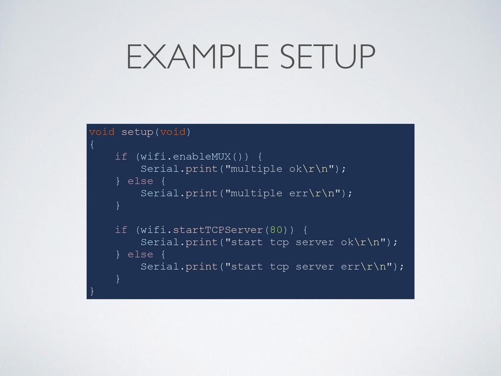 EXAMPLE SETUP void setup(void) { if (wifi.enabl...