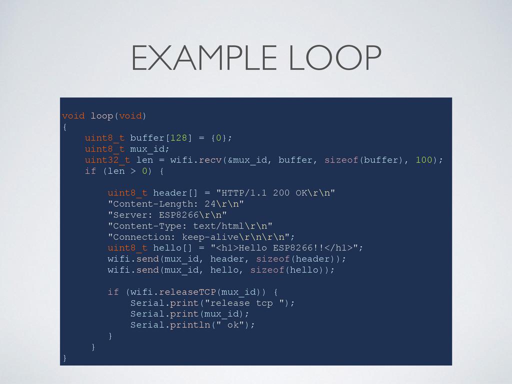 EXAMPLE LOOP void loop(void) { uint8_t buffer[1...