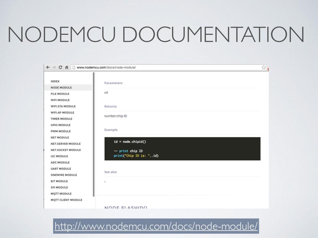 NODEMCU DOCUMENTATION http://www.nodemcu.com/do...