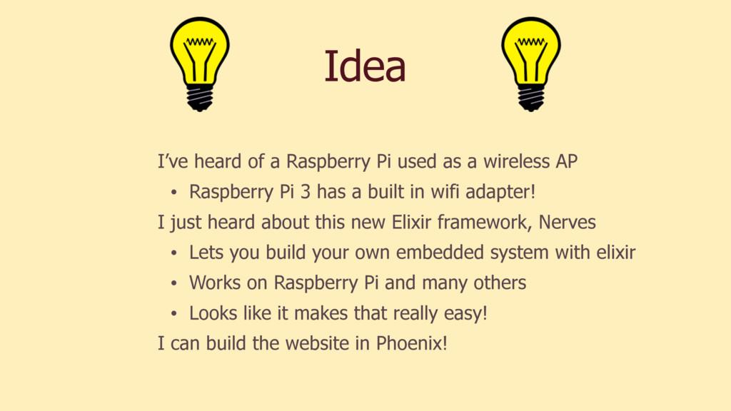 Idea I've heard of a Raspberry Pi used as a wir...