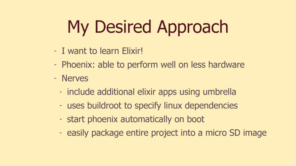 My Desired Approach - I want to learn Elixir! -...